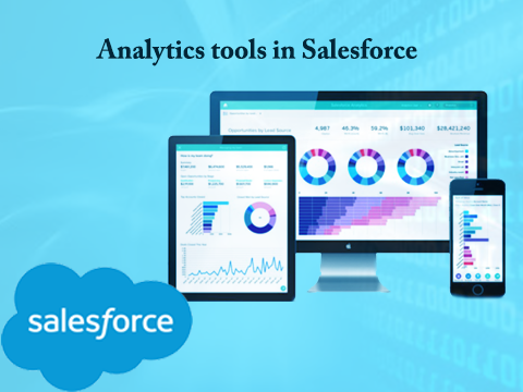 Analytics tools and business intelligence in Salesforce