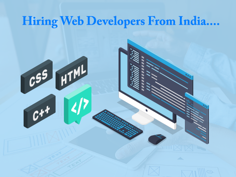 How to Hire a Dedicated Web Developer from India - Quick Ways