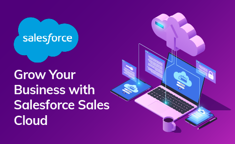 How Salesforce Sales Cloud Boost Your Business Performance?