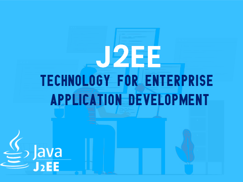 J2EE technology for enterprise application development
